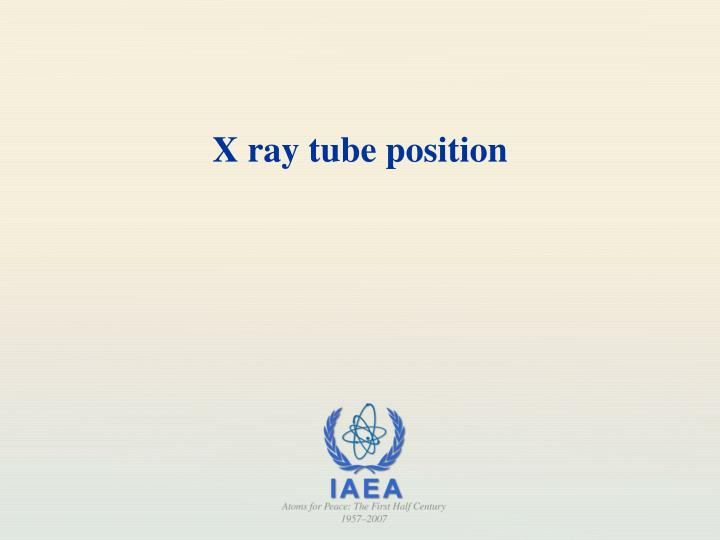 X ray tube position