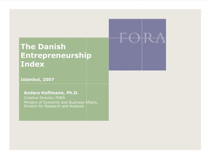 The danish entrepreneurship index istanbul 2007