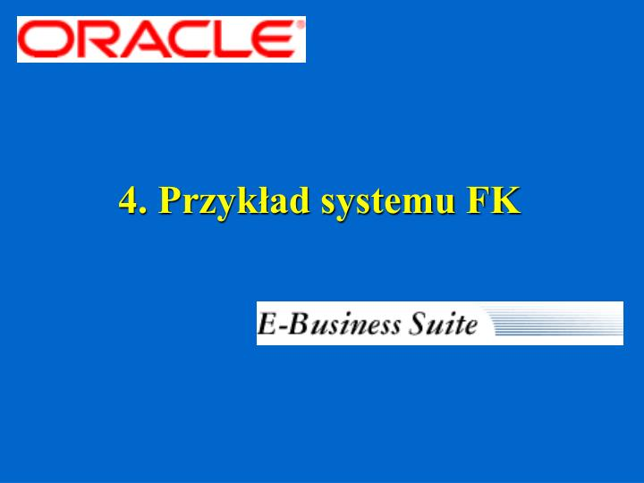 4. Przykład systemu FK