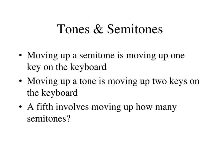 Tones & Semitones