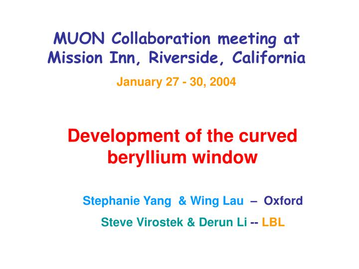 MUON Collaboration meeting at Mission Inn, Riverside, California