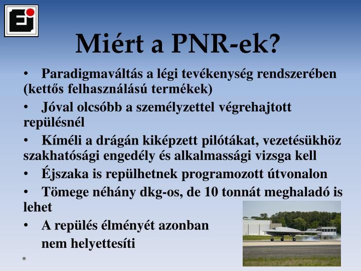 Miért a PNR-ek?