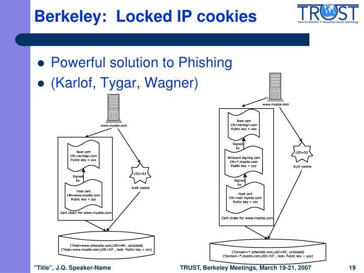 Berkeley:  Locked IP cookies