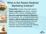 what is the alaska seafood marketing institute