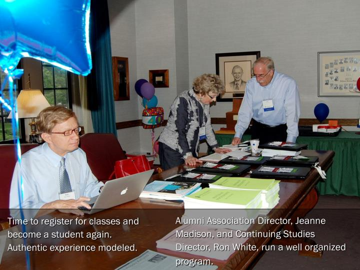 Alumni Association Director, Jeanne Madison, and Continuing Studies Director, Ron White, run a well organized program