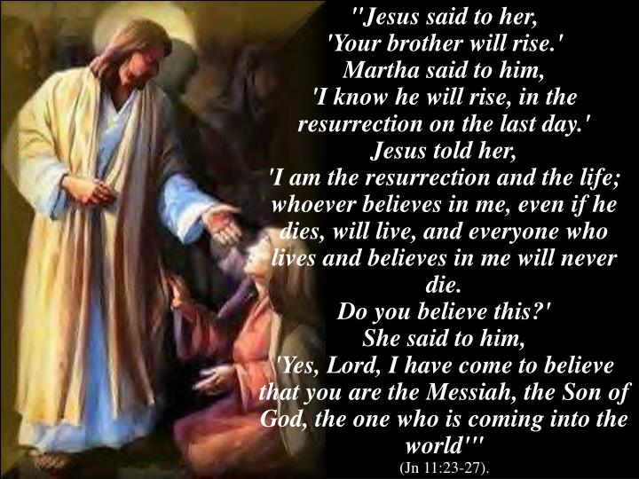 """Jesus said to her,"