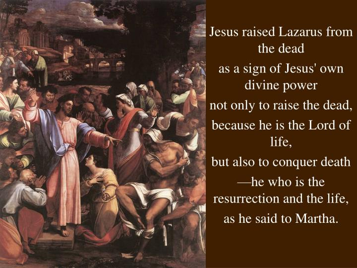 Jesus raised Lazarus from the dead
