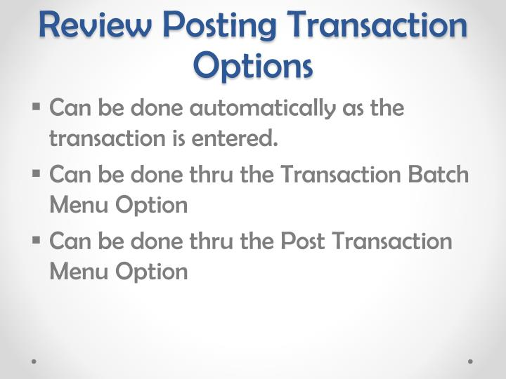 Review Posting Transaction Options