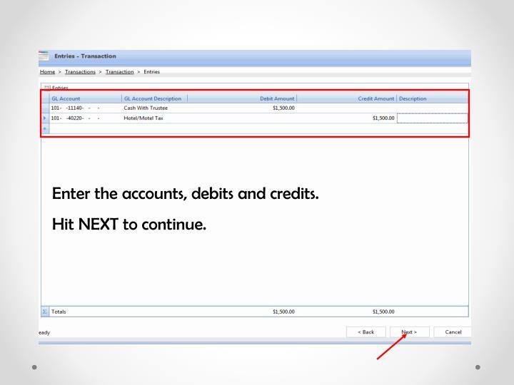Enter the accounts, debits and credits.
