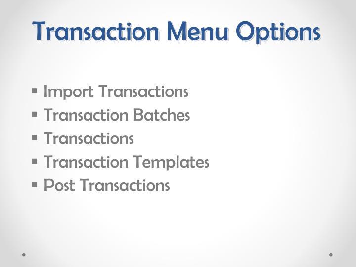 Transaction Menu Options