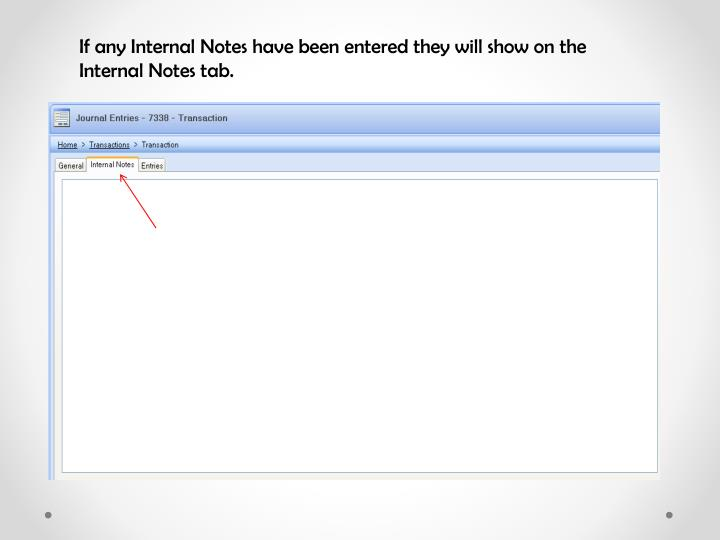 If any Internal Notes have been entered they will show on the Internal Notes tab.