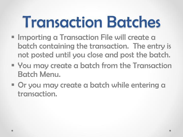 Transaction Batches