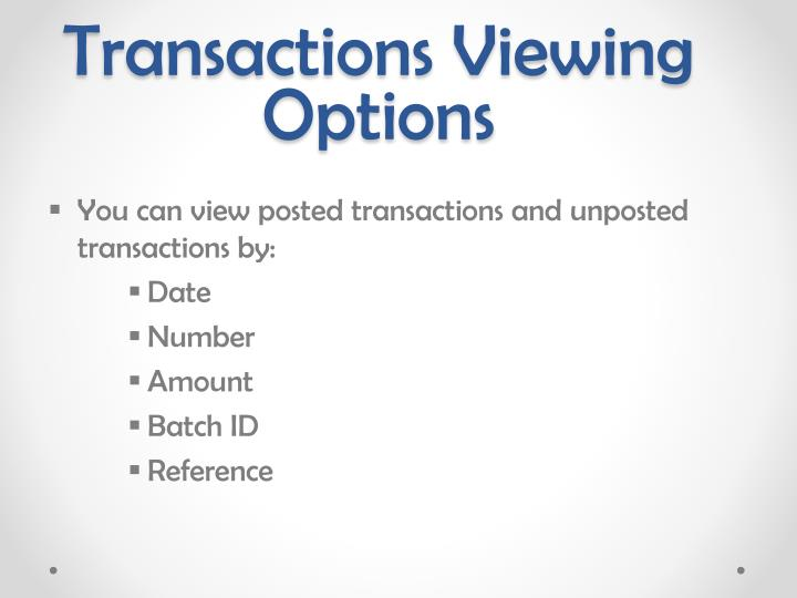 Transactions Viewing Options