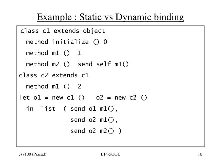 Example : Static vs Dynamic binding