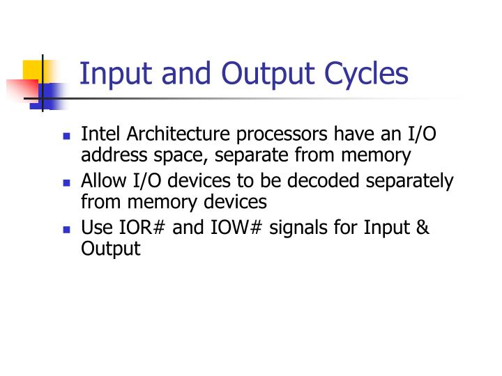 Input and Output Cycles