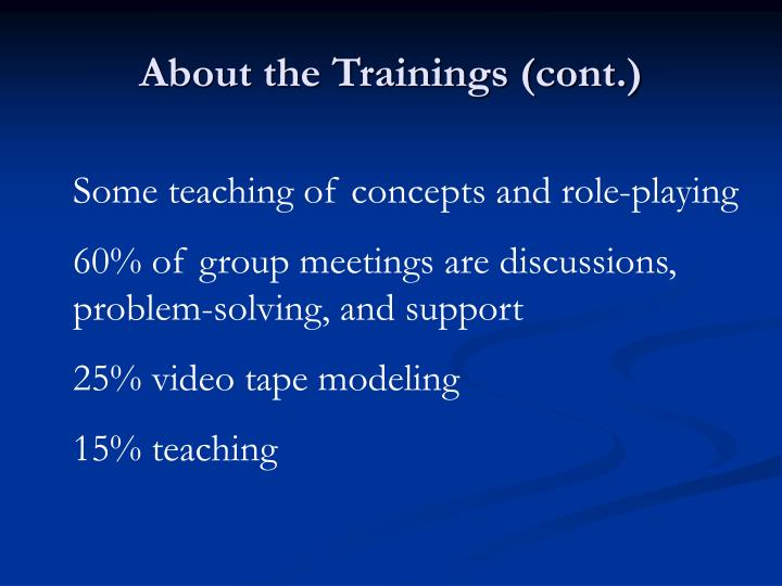 About the Trainings (cont.)