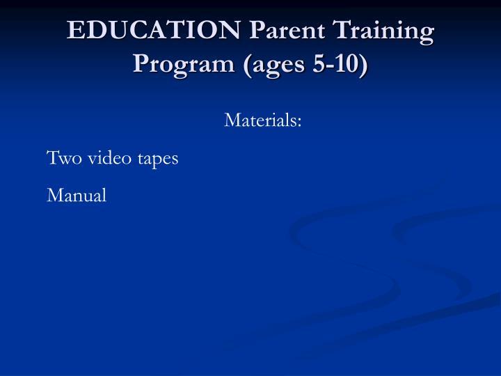 EDUCATION Parent Training Program (ages 5-10)