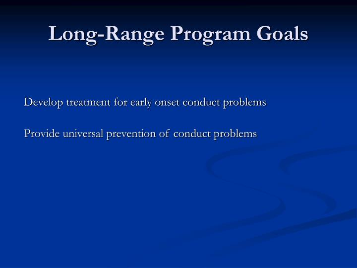 Long-Range Program Goals