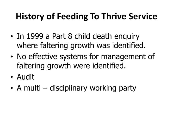 History of feeding to thrive service