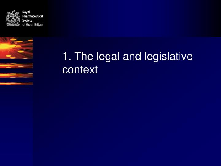 1. The legal and legislative context