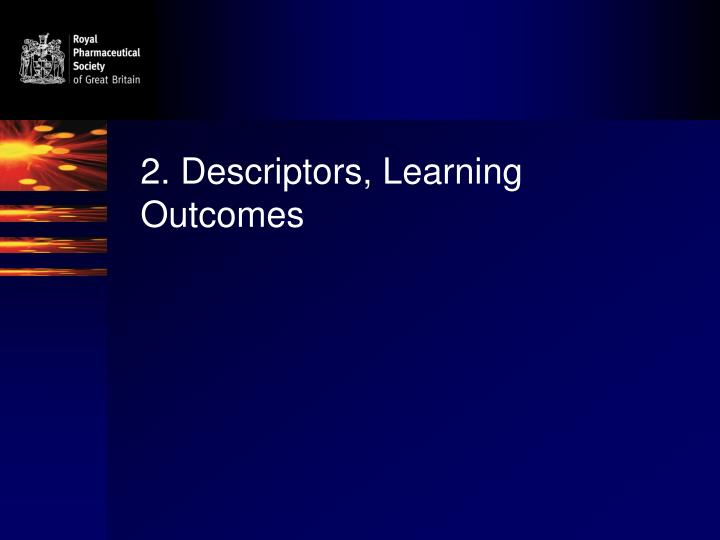 2. Descriptors, Learning Outcomes
