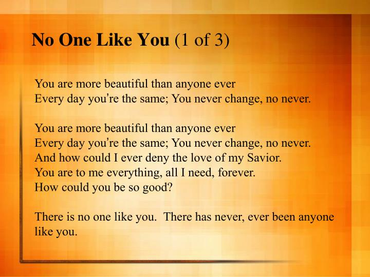 No One Like You