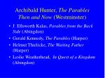 archibald hunter the parables then and now westminster