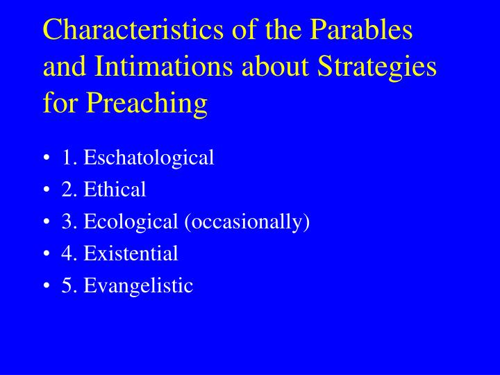 Characteristics of the Parables and Intimations about Strategies for Preaching