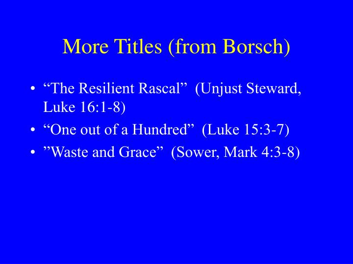 More Titles (from Borsch)