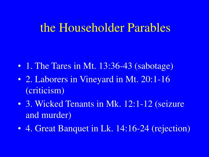 the Householder Parables