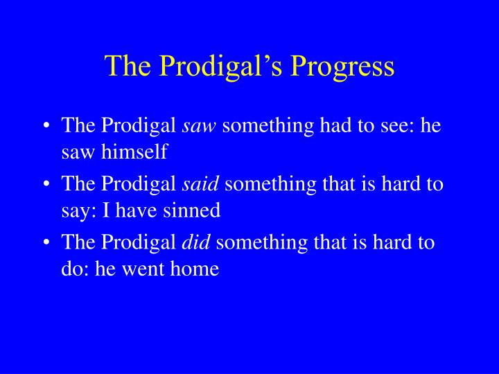 The Prodigal's Progress