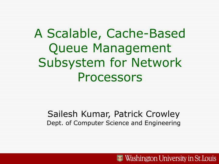 A scalable cache based queue management subsystem for network processors