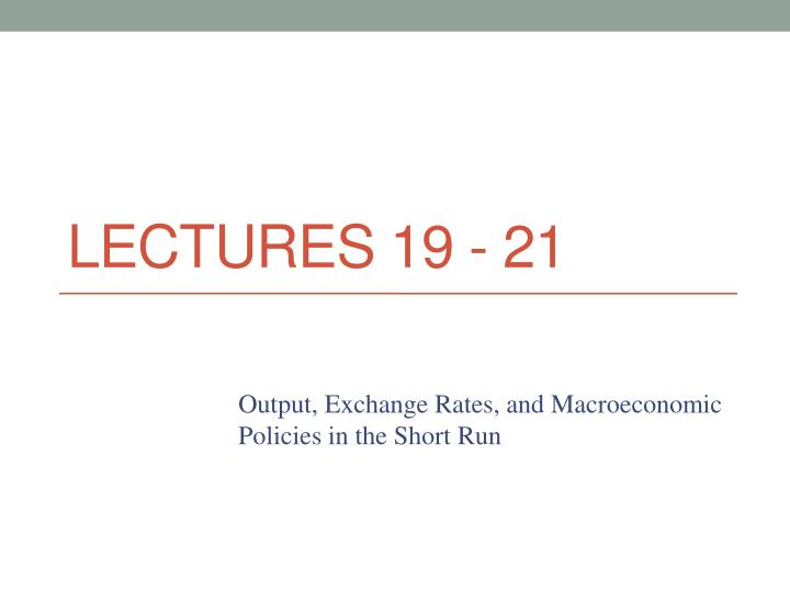 Lectures 19 - 21