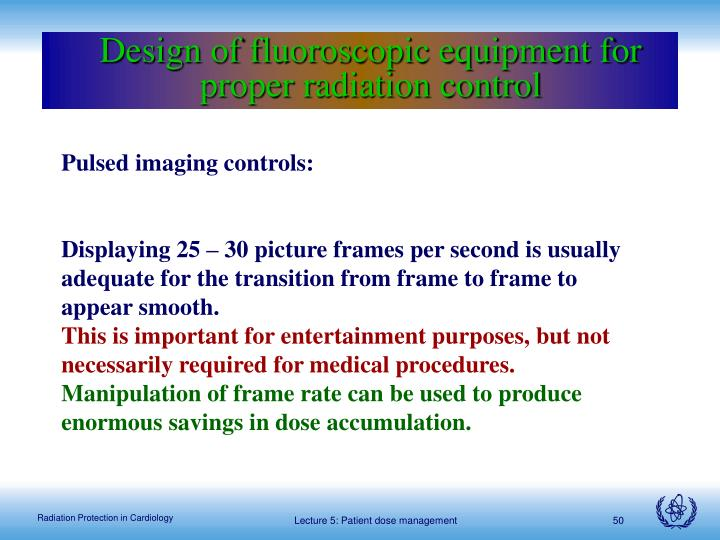 Design of fluoroscopic equipment for proper radiation control