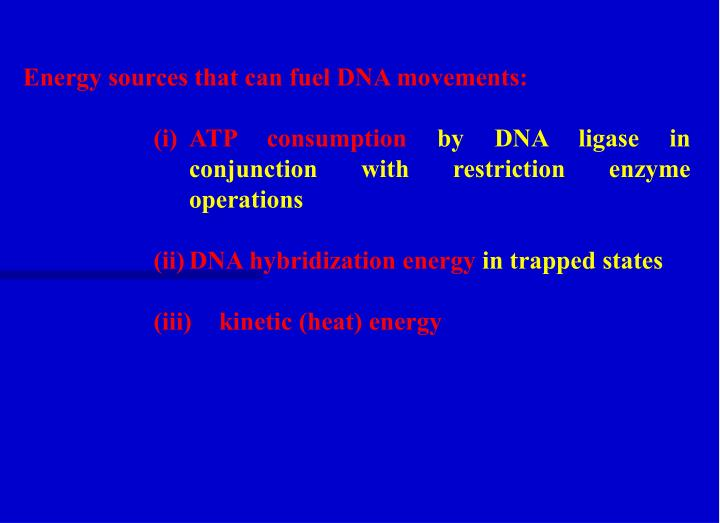 Energy sources that can fuel DNA movements: