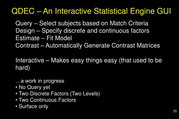 QDEC – An Interactive Statistical Engine GUI