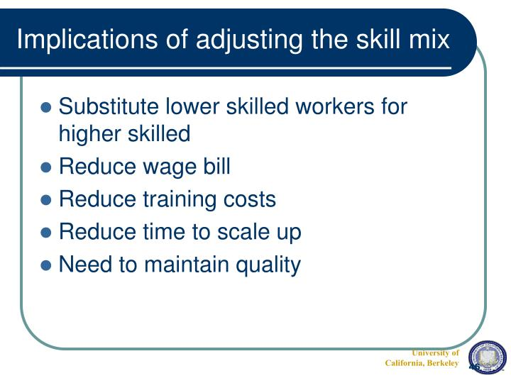 Implications of adjusting the skill mix