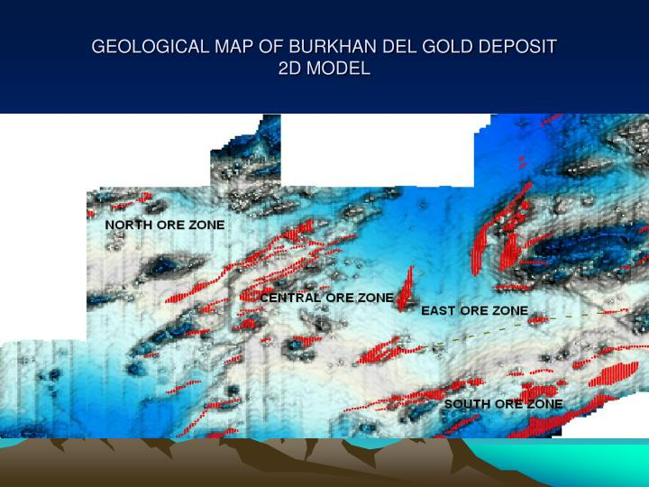 GEOLOGICAL MAP OF BURKHAN DEL GOLD DEPOSIT