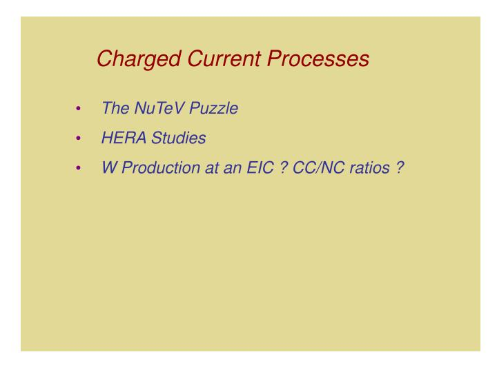 Charged Current Processes
