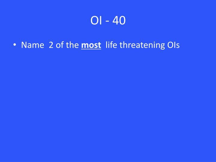 OI - 40