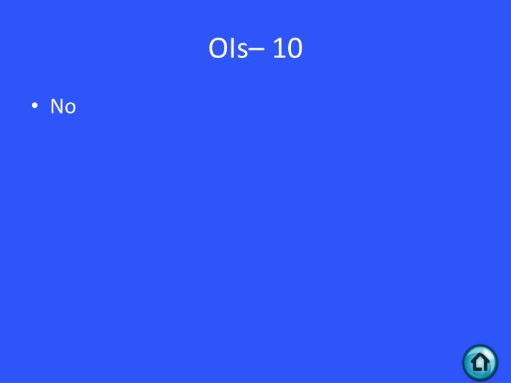 OIs– 10