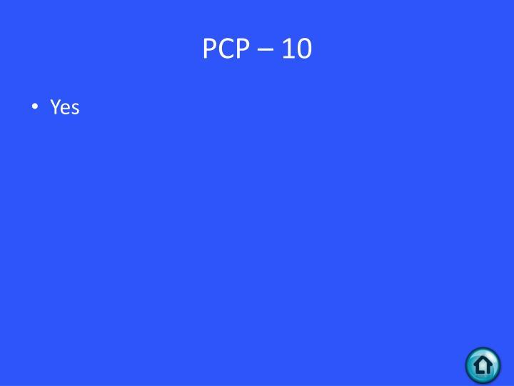 PCP – 10