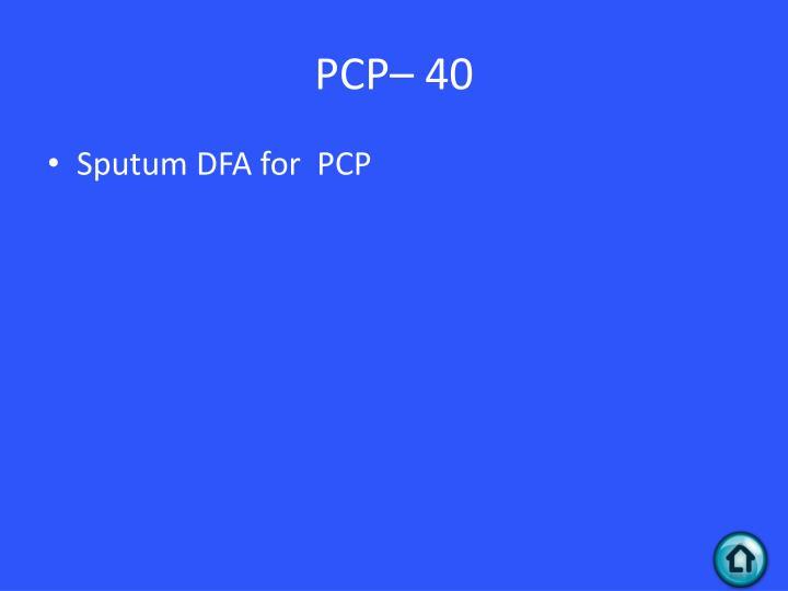 PCP– 40