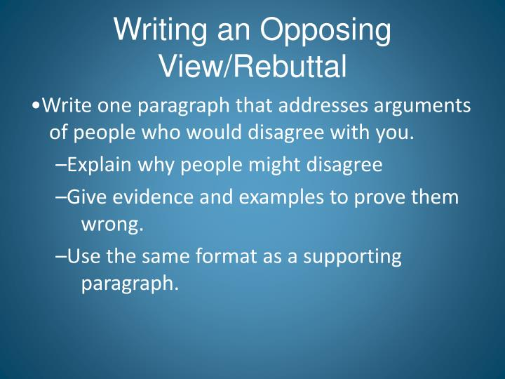 Writing an opposing view rebuttal