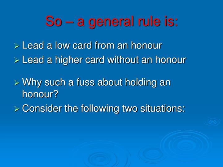 So – a general rule is: