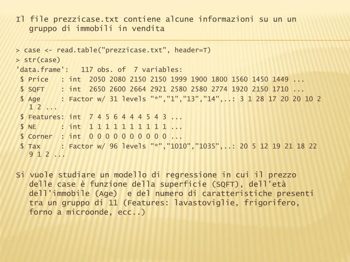 Il file prezzicase.txt contiene alcune informazioni su un un gruppo di immobili in vendita