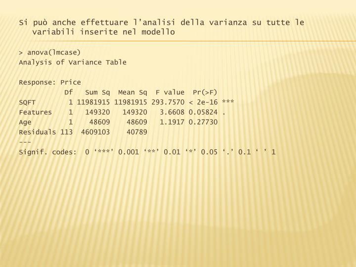 Si può anche effettuare l'analisi della varianza su tutte le variabili inserite nel modello
