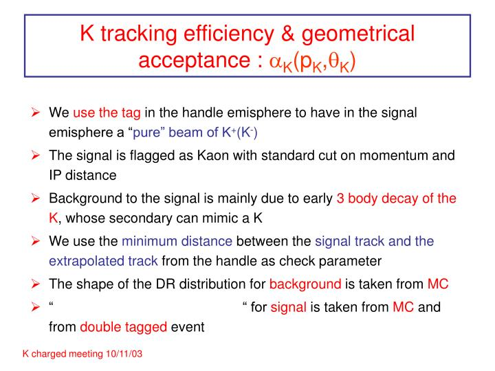 k tracking efficiency geometrical acceptance a k p k q k