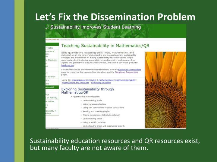Let's Fix the Dissemination Problem