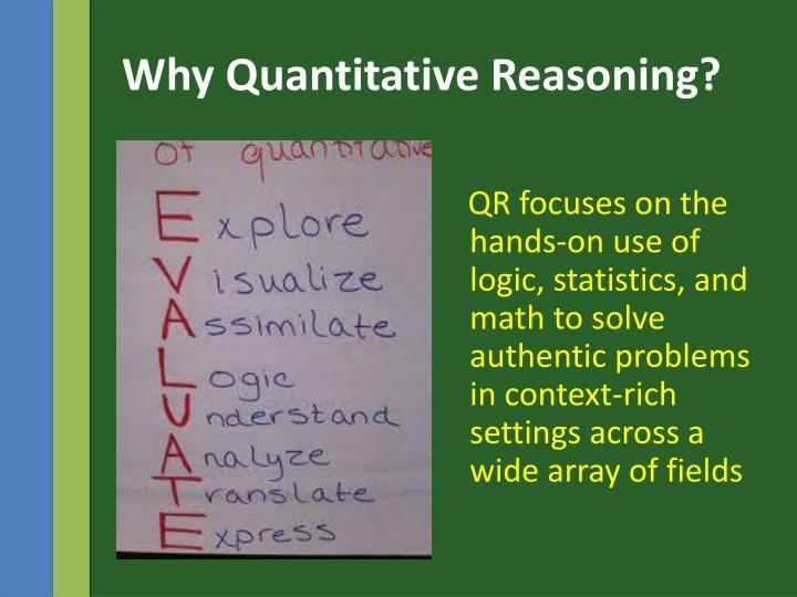 Why Quantitative Reasoning?